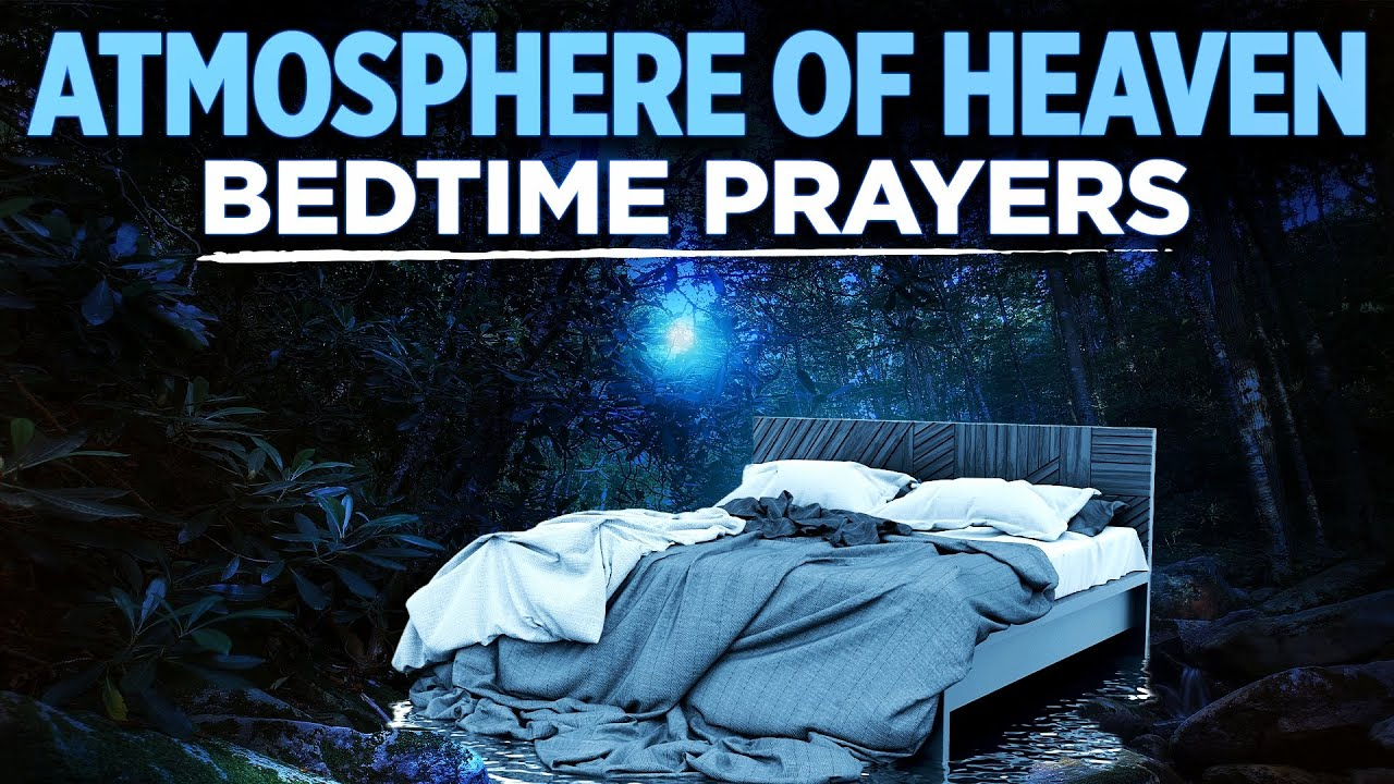 Powerful and Bold Bedtime Prayers To Invite God's Presence | Bible Sleep Talk Down