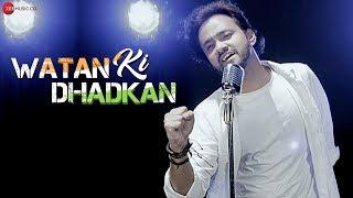 Watan Ki Dhadkan - Official Music Video   Rishabh Srivastava   Rajeev Srivastav