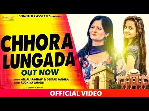 Chora Lungada    Anjali Raghav, Deepak Jangra, Manbir, Anup    Latest Haryanvi Song 2017