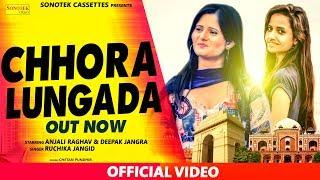 Chora Lungada Anjali Raghav Deepak Jangra Manbir Anup Latest Haryanvi Song 2017