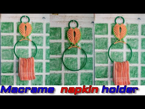 Macrame towel and napkin holder Diy - How to Make Paper Napkin Holder in Easy Way