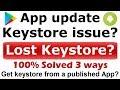 Lost Keystore? | App update keystore issue solved | SHA1 fingerprint & APK upload Certificate error