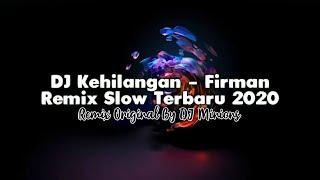 DJ Kehilangan - Firman • Remix Slow Terbaru 2020 • Full Bass ! [ DJ Minions ]