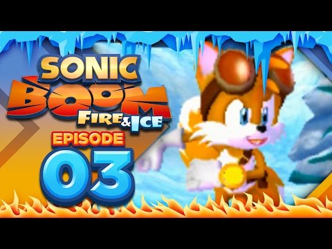 Sonic Boom Fire and Ice - Part 3 | Because SCIENCE!