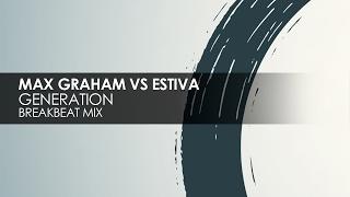 Max Graham & Estiva - Generation (Breakbeat Mix) [Cycles]