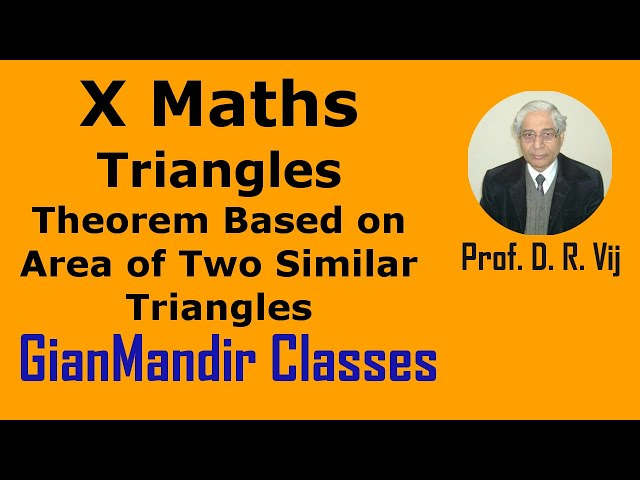 X Maths | Triangles | Theorem Based on Area of Two Similar Triangles by Preeti Ma'm