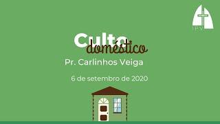 Mensagem do Culto Doméstico - 6 de setembro de 2020 - Rev. Carlinhos Veiga