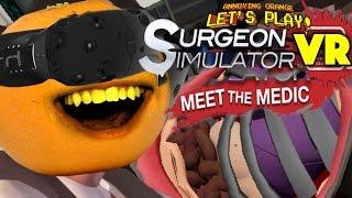 Annoying Orange - SURGEON SIMULATOR: VR Meet the Medic