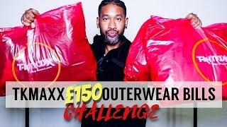 TKMXX £150 OUTERWEAR BILLS CHALLENGE