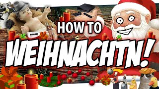 🎓 How to WEIHNACHTEN!