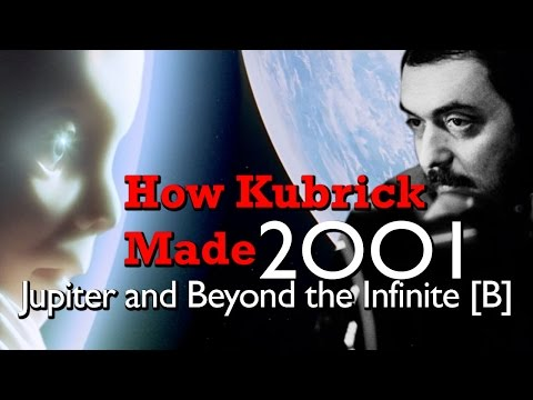 How Kubrick Made 2001: A Space Odyssey - Part 7: Jupiter and Beyond the Infinite [B]