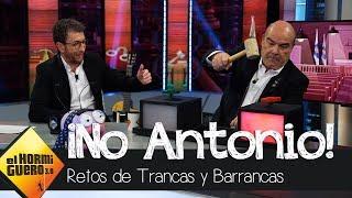 Antonio Resines, a punto de destruir la sección de Trancas y Barrancas - El Hormiguero 3.0