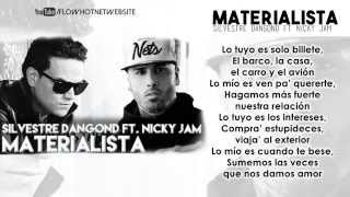 MATERIALISTA - SILVESTRE DANGOND FT NICKY JAM  /CON LETRA/