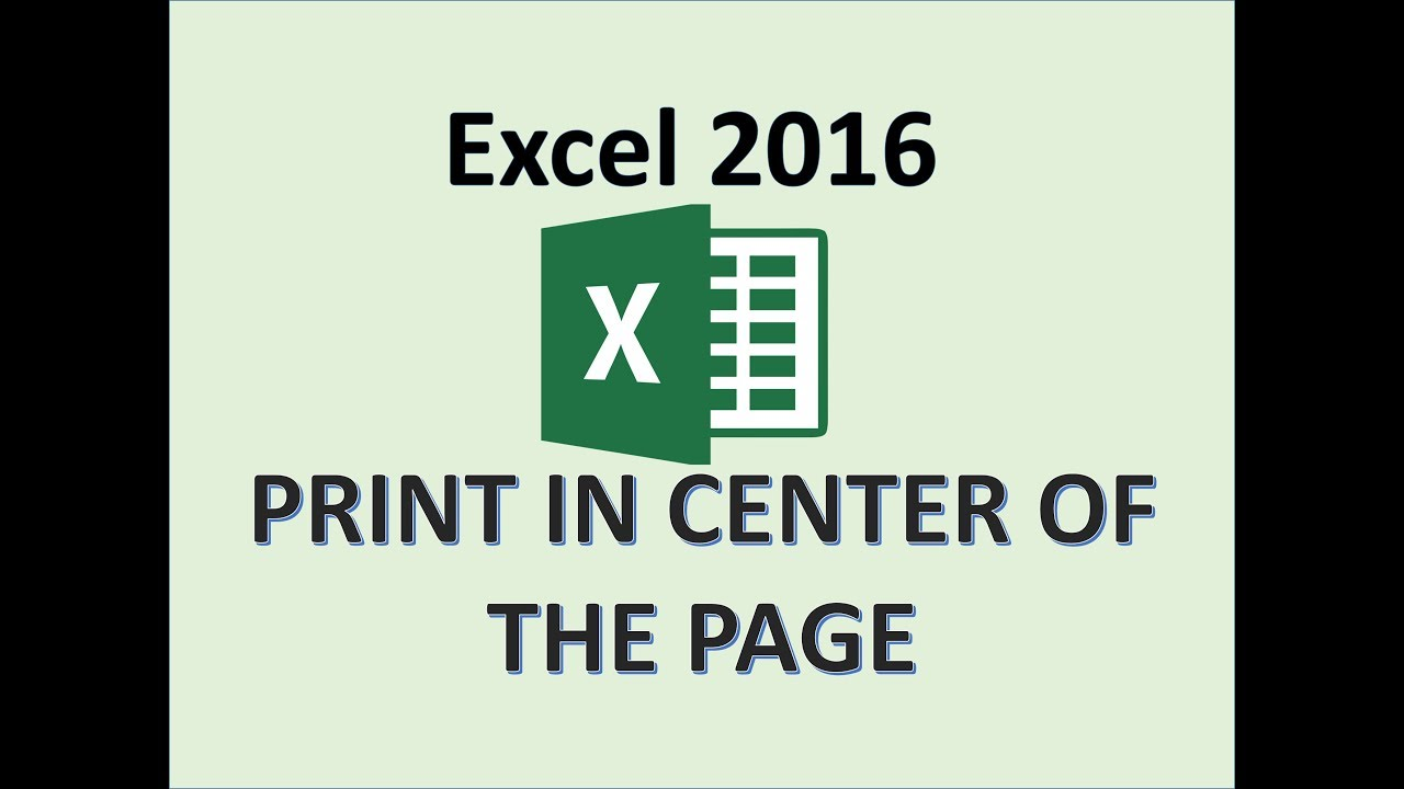 Excel 2016 - Center a Worksheet Horizontally and Vertically on the Page