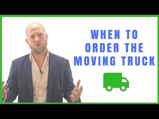 When To Order The Moving Truck