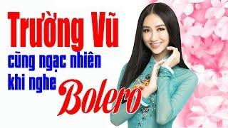 Bolero Giọng Ca Đặc Biệt Có Phải TRƯỜNG VŨ - Bolero Nhạc Vàng Hải Ngoại Chấn Động Hàng Triệu Con Tim