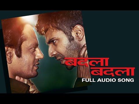 Badla Badla (Full Audio Song) | Badlapur | Varun Dhawan, Yami Gautam & Nawazuddin Siddiqui