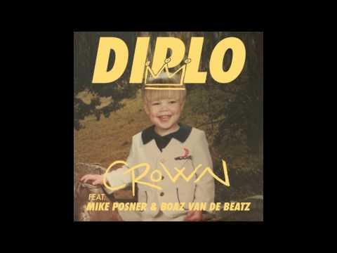 Diplo - Crown Ft. Mike Posner, Boaz Van De Beatz & Riff Raff