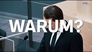 Eine Frage an Kurz und Co.: WARUM?