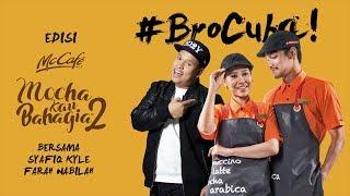 #BroCuba :  Edisi Special Syafiq Kyle & Farah Nabilah!