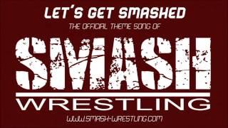 Smash Wrestling Theme- Let