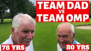 50 YEARS  GOLF GRUDGE MATCH DAD AND LAD VS DAD AND LAD