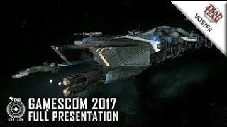 Star Citizen : GamesCom 2017 Présentation complète - VOSTFR