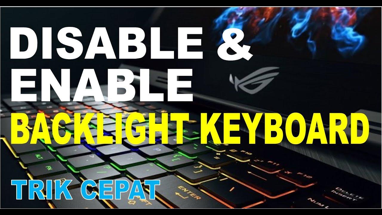cara menonaktifkan dan mengaktifkan backlight keyboard laptop asus rog trik cepat