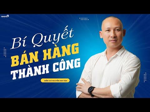 Bí Quyết Bán Hàng Thành Công Tuyệt Đỉnh Không Nên Bỏ Qua - Nguyễn Kim Tâm