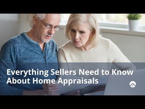 Everything Sellers Need To Know About Home Appraisals