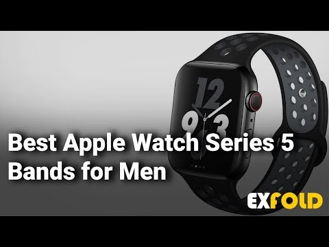 Best Apple Watch Series 5 Bands For Men To Express Their Class: Complete List With Details - 2019