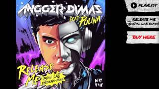 Angger Dimas feat. Polina - Release Me (Digital LAB Unreleased Remix) [Radio Edit] | Dim Mak Records