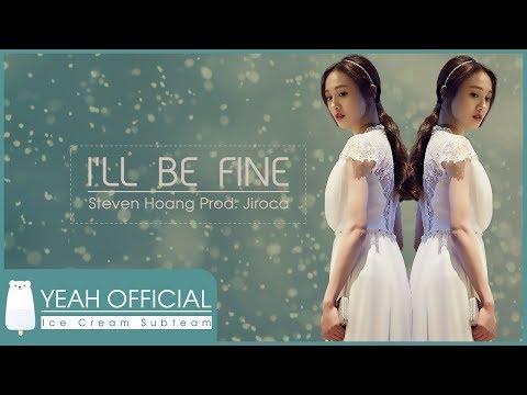 (Engsub + Lyrics) ‣ I'll Be Fine ‣ Stevie Hoang