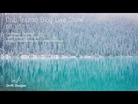 Dub Techno Blog Live Show 113 - 08.10.17