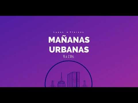 #MañanasUrbanas - Ruben Ceminari  - Luis Milton Ibarra Philemon