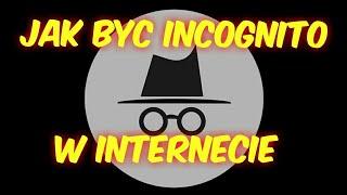 Jak anonimowo przeglądać internet - funkcja incognito thumbnail