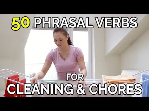 50 Phrasal Verbs For Cleaning & Chores - English Phrasal Verbs The Native Way