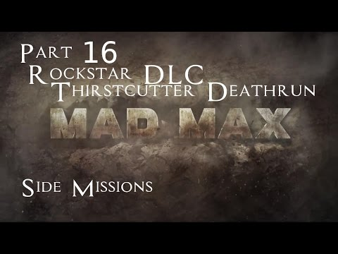 Mad Max Side Missions Part 16 - Rockstar DLC Thirstcutter Deathrun