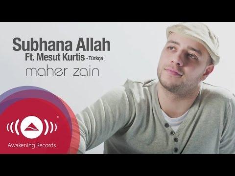Maher Zain Ft. Mesut Kurtis - Subhana Allah (Turkish Version) | Official Lyric Video