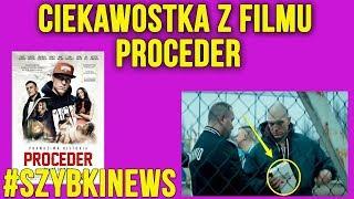 SZYBKI NEWS | Ciekawostka z filmu PROCEDER