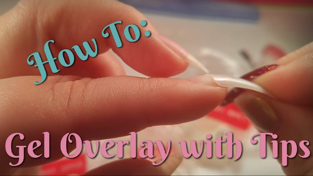 how to gel overlay with tips requested youtube