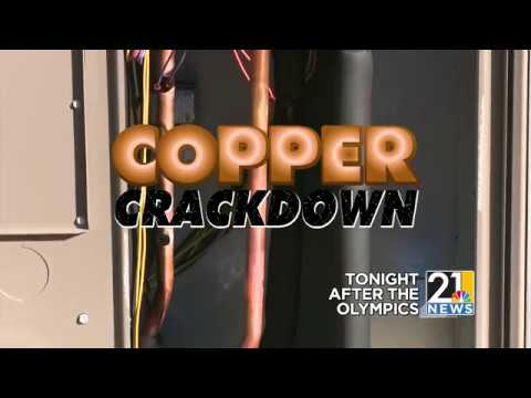 21 News:  Copper Crackdown