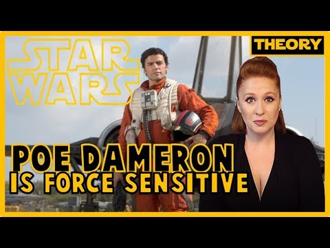 Poe Dameron is Force Sensitive: Star Wars Theory