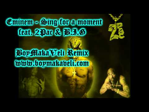 Eminem  Sing for a moment Feat 2Pac & Biggie