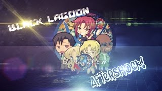 [Baka Crew] Black Lagoon AMV - AfterShock!
