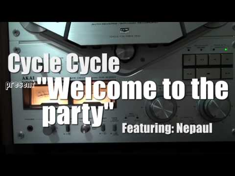 """""""Welcome to the party"""" featuring Nepaul"""