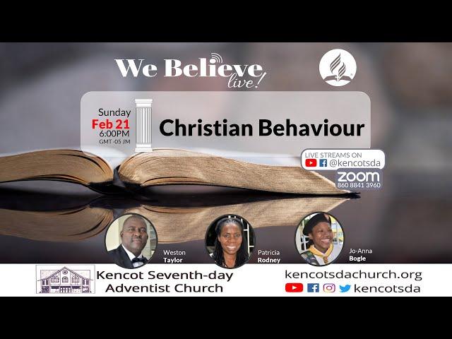 "We Believe - ""Christian Behaviour"