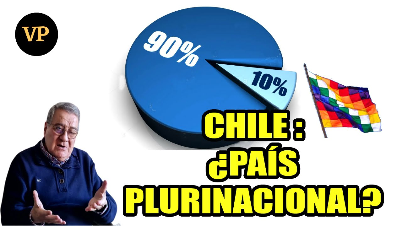 CHILE:¿PAÍS PLURINACIONAL?