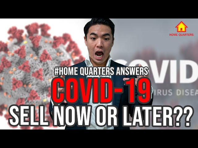 Sell now or wait after the COVID-19 is over?   Home Quarters Ans Ep13
