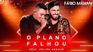 Fábio Mahan - O Plano Falhou feat. Felipe Araújo - DVD Algo Novo [Vídeo Oficial]